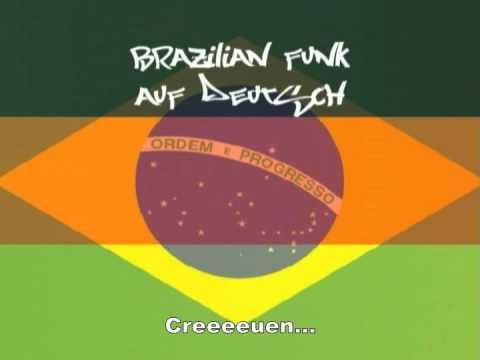 FUNK AUF DEUTSCH – Dança do Créu (Der Creuen Tanz)