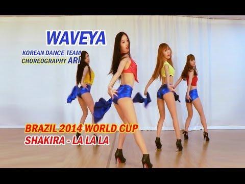 Waveya Shakira – La La La (Brazil 2014 World cup) Choreography Ari