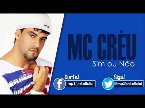 MC Créu – Sim ou Não [ DJ Madrake ]