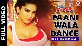 'Paani Wala Dance' HD Video Song | Kuch Kuch Locha Hai | Sunny Leone Hot & Sexy Song 2015
