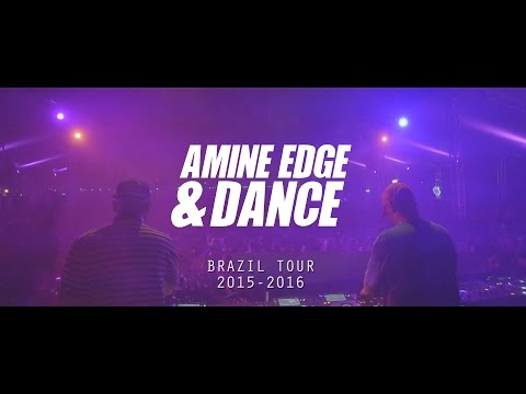 Amine Edge & DANCE – Brazil Tour 2015/2016