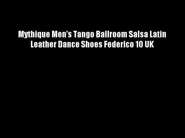 Mythique Men's Tango Ballroom Salsa Latin Leather Dance Shoes Federico 10 UK