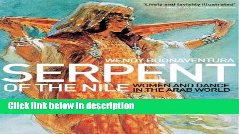 Ebook Serpent of the Nile: Women and Dance in the Arab World Full Download