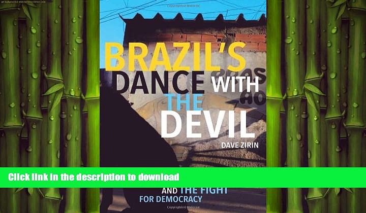 GET PDF  Brazil s Dance with the Devil: The World Cup, The Olympics, and the Struggle for