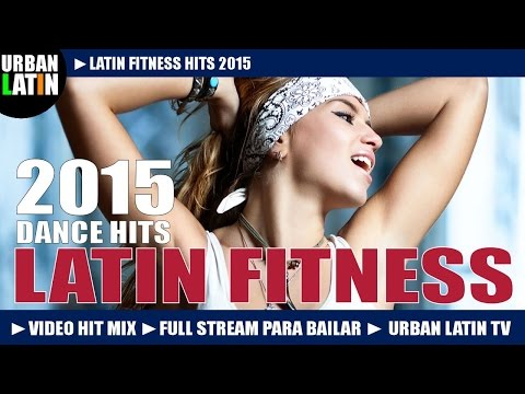 LATIN FITNESS 2015 ► BEST FITNESS DANCE HITS 2015 ► FITNESS DANCE PARTY 2015 ► VIDEO HIT MIX VOL.2