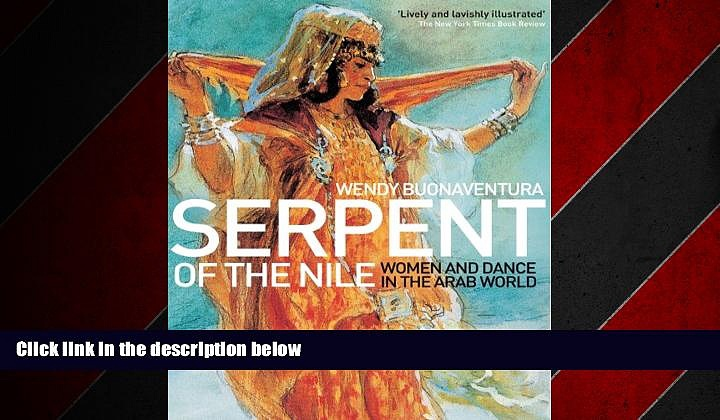 READ book  Serpent of the Nile: Women and Dance in the Arab World  FREE BOOOK ONLINE