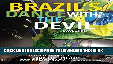 [DOWNLOAD] PDF BOOK Brazil s Dance with the Devil: The World Cup, The Olympics, and the Struggle