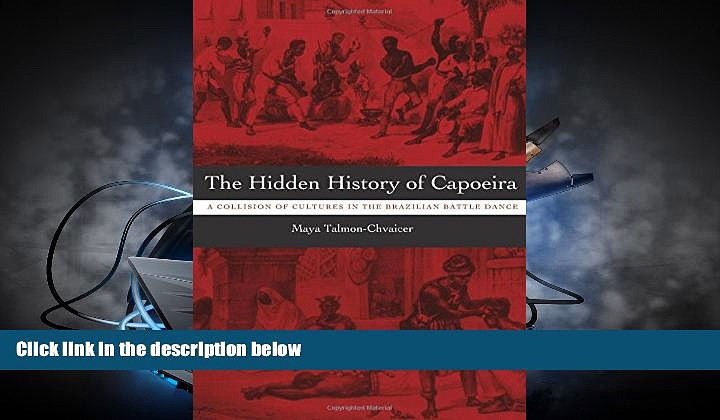 Audiobook  The Hidden History of Capoeira: A Collision of Cultures in the Brazilian Battle Dance