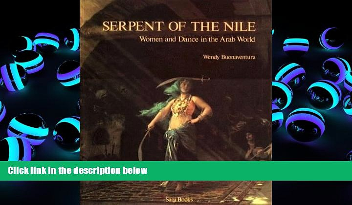 Audiobook  Serpent of the Nile: Women and Dance in the Arab World Wendy Buonaventura FAVORITE BOOK