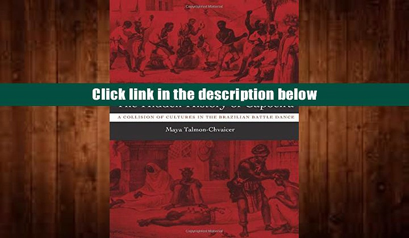 PDF  The Hidden History of Capoeira: A Collision of Cultures in the Brazilian Battle Dance Maya