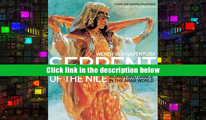 Read Online Serpent of the Nile: Women and Dance in the Arab World Wendy Buonaventura FAVORITE BOOK