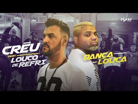MC Créu part. Louco de Refri – Dança Louca (Clipe Oficial)