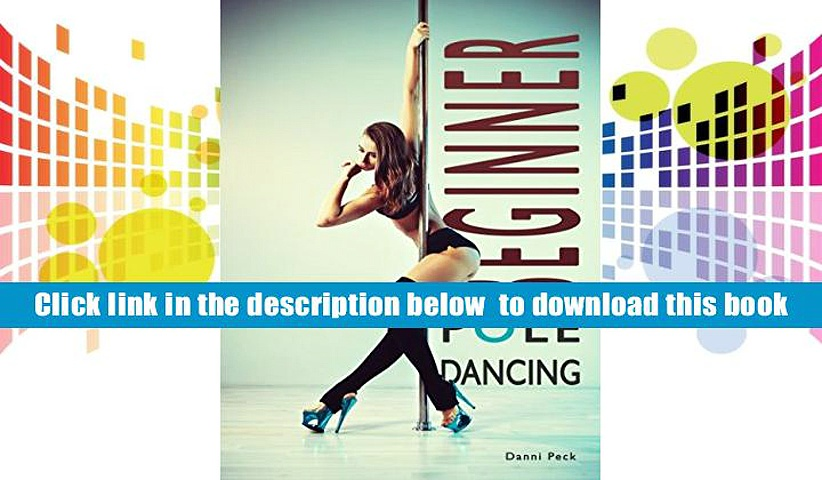 Download [PDF]  Beginner Pole Dancing: For Fitness and Fun Danni Peck For Ipad