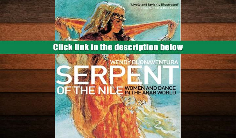 PDF  Serpent of the Nile: Women and Dance in the Arab World Wendy Buonaventura Full Book
