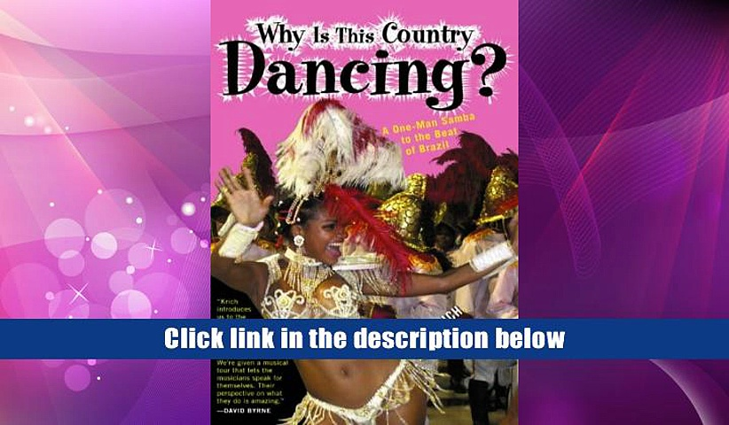 FREE [DOWNLOAD] Why is This Country Dancing?: A One-Man Samba to the Beat of Brazil John Krich For